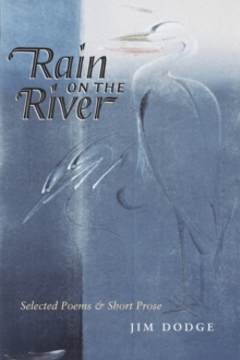 Rain On The River : Selected Poems and Short Prose, EPUB eBook