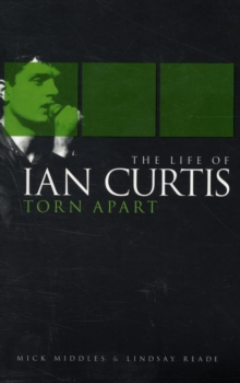 Torn Apart: The Life of Ian Curtis, Paperback / softback Book