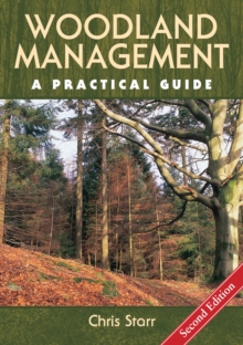 Woodland Management : A Practical Guide - Second Edition, Hardback Book