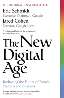 The New Digital Age : Reshaping the Future of People, Nations and Business, Paperback / softback Book