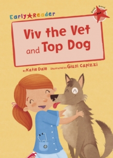 Viv the Vet and Top Dog (Early Reader), Paperback / softback Book