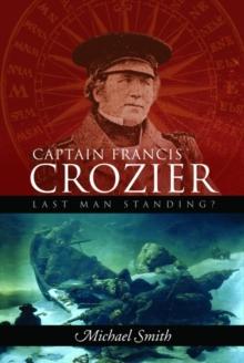 Captain Francis Crozier Last Man Standing Michael