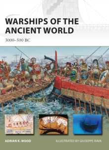 Warships of the Ancient World : 3000-500 BC, Paperback / softback Book