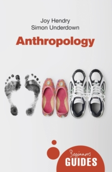 Anthropology : A Beginner's Guide, Paperback / softback Book