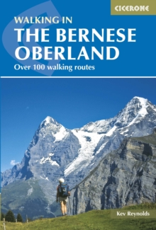 Walking in the Bernese Oberland : Over 100 walking routes, Paperback / softback Book