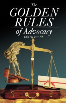 The Golden Rules of Advocacy, Paperback / softback Book