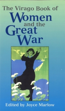 The Virago Book of Women and the Great War, Paperback Book