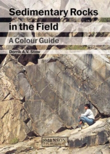 Sedimentary Rocks in the Field : A Colour Guide, Paperback / softback Book