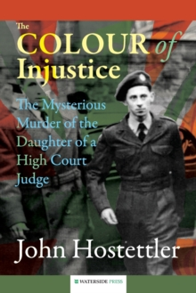 The Colour of Injustice : The Mysterious Murder of the Daughter of a High Court Judge, Paperback / softback Book