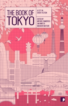 The Book of Tokyo : A City in Short Fiction, Paperback / softback Book