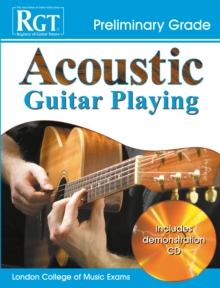 Acoustic Guitar Playing : Preliminary Grade, Paperback / softback Book
