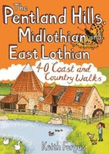 The Pentland Hills, Midlothian and East Lothian : 40 Coast and Country Walks, Paperback / softback Book
