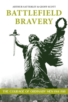 Battlefield Bravery : The Courage of Ordinary Men 1914-1918, Paperback / softback Book