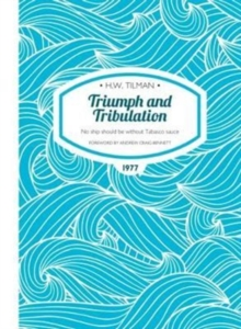Triumph and Tribulation : No ship should be without Tabasco sauce, Paperback / softback Book
