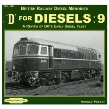 D for Diesels : 9 : A Review of BR's Early Diesel Fleet List, Paperback / softback Book