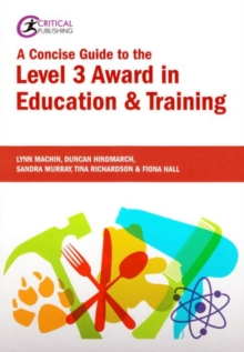 A Concise Guide to the Level 3 Award in Education and Training, Paperback / softback Book