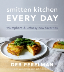 Smitten Kitchen Every Day : Triumphant and Unfussy New Favorites, Hardback Book