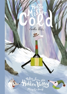 Hello Mister Cold: Tales from the Hidden Valley Book 2, Hardback Book
