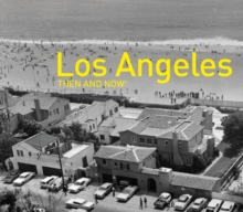 Los Angeles Then and Now, Hardback Book
