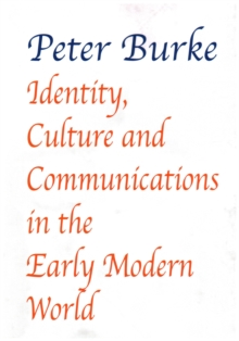 Identity, Culture & Communications in the Early Modern World, Paperback / softback Book