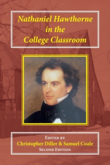 Nathaniel Hawthorne in the College Classroom : Contexts, Materials, and Approaches, Paperback / softback Book