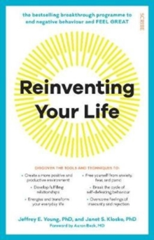 Reinventing Your Life : the breakthrough programme to end negative behaviour and feel great again, Paperback / softback Book