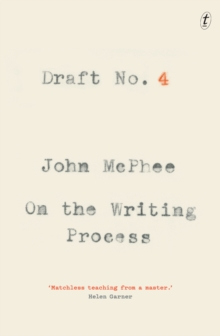 Draft No. 4 : On the Writing Process, Paperback / softback Book