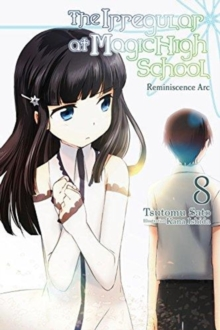 The Irregular at Magic High School, Vol. 8 (light novel), Paperback / softback Book