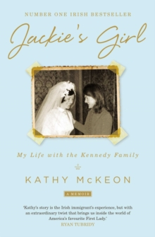 Jackie's Girl : My Life with the Kennedy Family, Paperback / softback Book