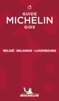 Belgie Belgique Luxembourg - The MICHELIN guide 2018, Paperback / softback Book