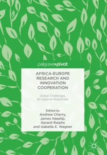 Africa-Europe Research and Innovation Cooperation : Global Challenges, Bi-regional Responses, Hardback Book