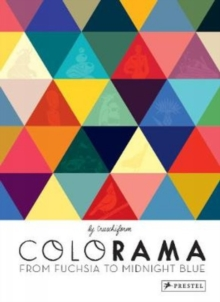 Colorama : From Fuchsia to Midnight Blue, Hardback Book