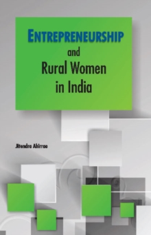 Entrepreneurship & Rural Women in India, Hardback Book