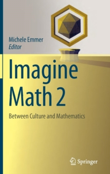 Imagine Math 2 : Between Culture and Mathematics, Hardback Book