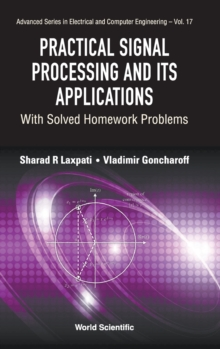 Practical Signal Processing And Its Applications: With Solved Homework Problems, Hardback Book