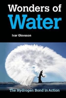 Wonders Of Water: The Hydrogen Bond In Action, Hardback Book